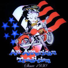 An American Tradition since 1930 ➡ More Biker Betty graphics & greetings: http://bettybooppicturesarchive.blogspot.com/search/label/Biker%20Betty and on Facebook https://www.facebook.com/media/set/?set=a.571137836233401.145020.157123250968197&type=3 Betty Boop winking and posing on her motorcycle in front of the American flage
