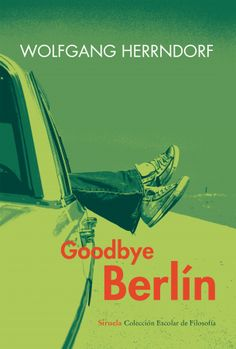 Goodbye Berlín / Wolfgang Herrndorf. Siruela, 2014