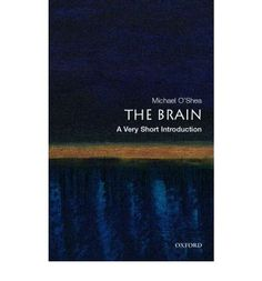 The Brain: A Very Short Introduction; M. O'Shea
