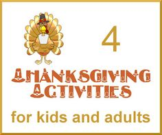Four Thanksgiving Activities for Kids and Adults. Might be able to pull off the Word Search/Memory Game. Need to put instructions on the sheet that's handed to the adults and the kids. Think how to make it simpler. Kids don't have to find the words in order. Rather first kid to find all words wins. Make words simple & easy for adults to act out. Turkey, tree, chicken, football, etc.