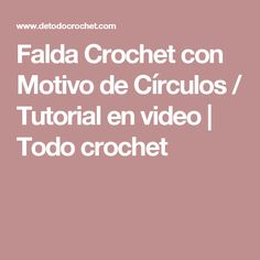Falda Crochet con Motivo de Círculos / Tutorial en video | Todo crochet