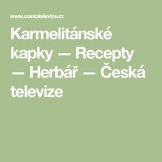 Karmelitánské kapky — Recepty — Herbář — Česká televize
