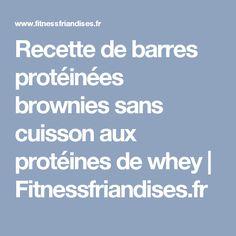 Recette de barres protéinées brownies sans cuisson aux protéines de whey  |  Fitnessfriandises.fr
