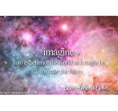 I imagine all the time - in my physics class... X