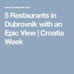 5 Restaurants in Dubrovnik with an Epic View | Croatia Week