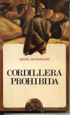 Cordillera Prohibida, Michel Peyramaure. Mensajero. Burgos-1972. 223 pp. Leyendas - historia - Perú