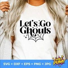 Lets Go Ghouls, Ghouls Svg, Halloween Svg, Thanksgiving Svg, Country Svg, Fall Svg, October Svg, Popular Svg, Retro Svg, Halloween Cut Files