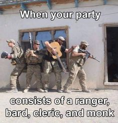 When your party consiss of a ranger, bard, cleric, and monk @thistookmymoney