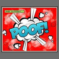 """""""POOF!"""" $12+ Comic pop art in vivid red and aqua blue-- this Poof is a smokin'! Great for kids, teens, comic book buffs, and boys' rooms."""