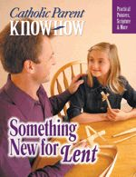 In Catholic Parent Know-How: Something New for Lent, you find out how the Lenten calendar developed, eight special Lenten things to do with your children, the symbols of Lent, the suffering of Lent, Stations of the Cross, and a special Lenten prayer. This is the perfect tool for teaching your children about Lent.