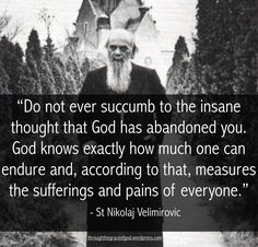 Do not ever succumb to the insane thought that God has abandoned you. God knows exactly how much one can endure and, according to that, measures the sufferings and pains of everyone. Catholic Quotes, Catholic Prayers, Catholic Saints, Religious Quotes, Roman Catholic, Good Friday Quotes Religious, Islamic Quotes, Christian Art, Christian Quotes