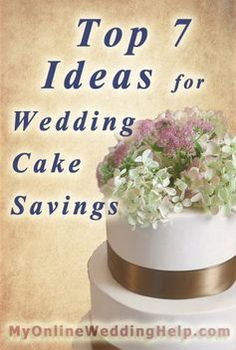Wedding cake ideas ... ways to save money while still having great cake and dessert for the wedding reception. | #MyOnlineWeddingHelp MyOnlineWeddingHelp.com