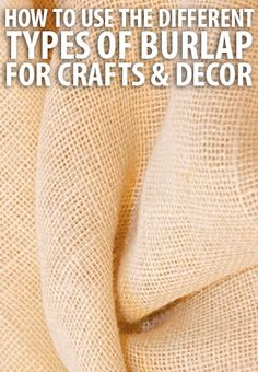 How to Use The Different Types of Burlap