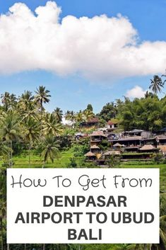 Planning a trip to Ubud Bali? Don't miss on the incredible Ubud on Bali! There are plenty of things to do in Ubud Bali. With this quick guide with show you how to get from Denpasar Airport to Ubud Bali helping you to plan your Ubud trip #ubudbali #bali #ubud #denpasarairport #denpasar #travel #asia #SEAsia #SoutheastAsia #TravelGuide