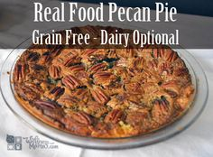 Grain Free Pecan Pie-A real food pecan pie recipe with maple syrup, honey, vanilla, eggs and butter for a healthier take on this classic from WellnessMama.com #kidapproved #realfood #wellnessmama