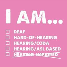 Deaf people don't like to think of themselves as handicap. They are perfectly capable of doing things that hearing people can do. They just have to do it slightly different.