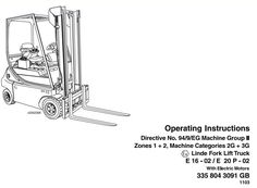 Original Illustrated Factory Operating Manual for Linde Electric Forklift Truck 335-02 EX ( Explosion Protected) series Covered models:   E14-02 EX   E16-02 EX   E16C-02 EX   E16P-02 EX   E18C-02 EX   E18P-02 EX   E20P-02 EX Format: PDF, 90 pages Language: English Table of contents:  F