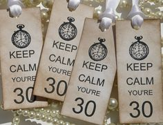 Keep Calm Youre 30 Birthday Tags with Clock - Set of 4 Vintage Style Tags - White Satin Ribbon. $5.00, via Etsy.