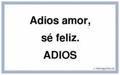 meregusta-adios-amor-se-feliz-adios-0-817698.previa.jpg (450×281)