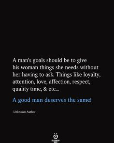In this article you will see amaizng and greatest relationship advice or marriage tips. Good Man Quotes, Quotes For Him, Quotes To Live By, Real Men Quotes, Respect Women Quotes, Wisdom Quotes, True Quotes, Motivational Quotes, Inspirational Quotes