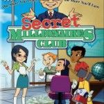 Teach your kids sound business decision making with the Secret Millionaires Club Volume 2 DVD