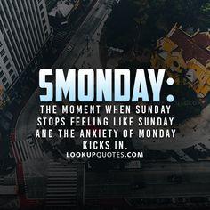 SMONDAY:The moment when #sundayfunday #monday #lifequotes #work