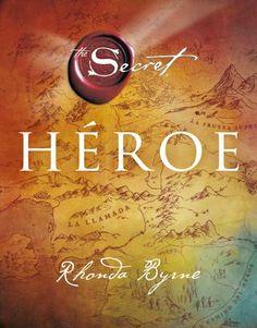 Héroe, de Rhonda Byrne - Editorial: Urano -  Signatura: 159 BYR her -  Código de barras: 3276610 - http://www.edicionesurano.es/es-ES/catalogo/catalogo/heroe-001000394?id=001000394