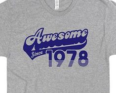 017b07f1b Awesome Since 1978 T Shirt Birthday T Shirt Funny Saying Mens Womens 1978  Birthday Gift T Shirt Vintage Made in 1978 Retro T Shirt