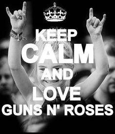 Keep Calm and Love Guns n Roses