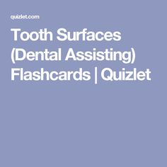 Learn vocabulary, terms, and more with flashcards, games, and other study tools. Dental Assistant Study, First Tooth, Dental Hygienist, Medical School, Dentistry, Teeth, Office Management, Surface, Studying