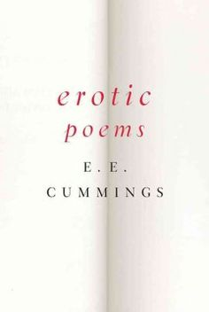 Erotic Poems (BOOK)-Many years ago the prodigious and famously prolific E. E. Cummings sat in his study writing and thinking about sex. His private brooding gave way to poems and drawings of sexual and romantic love that delight and provoke. Here, collected for this first time in a single volume, are those erotic poems and sketches, culled from Cummings's original manuscripts by the distinguished editor George James Firmage.
