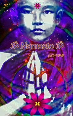 ॐ Namaste ॐ  ☮♥✿LOVE☮♥✿PEACE☮♥✿JOY☮♥✿EARTH☮♥✿NamaSte ॐ  art; e11en vaman www.facebook.com/ellenvaman  1089.2