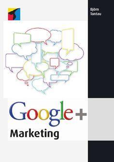 ein demnächst erscheinendes Buch zum Thema Google+ und Google+ Marketing... hier das vorläufige Cover!