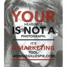 """Your headshot is not a photography. It's a marketing tool."" - http://bonniegillespie.com #quotes #headshot #actors #agents #smfa #marketing #goals #inspiration #clarity"