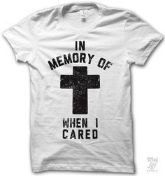 in memory of when i cared.