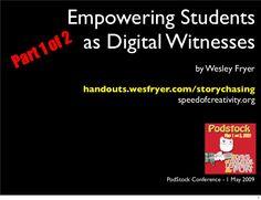 empowering-digital-witnesses by Wesley Fryer