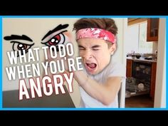 What To Do When You're Angry- oh god this was so fucking funny!