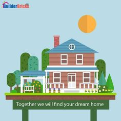 Together we will find your dream home.
