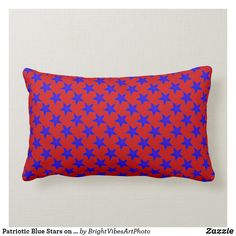 Shop Patriotic Blue Stars on Red Pattern Lumbar Pillow created by BrightVibesArtPhoto. Decor Pillows, Throw Pillows, Labor Day Holiday, American Spirit, Colorful Pillows, Red Pattern, Star Designs, Star Patterns, Red Background