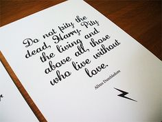 Do not pity the dead....