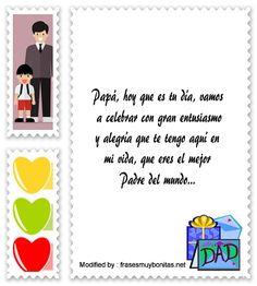 dedicatorias para el dia del Padre,descargar frases bonitas para el dia del Padre: http://www.frasesmuybonitas.net/nuevas-frases-por-el-dia-del-padre/
