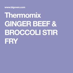 Thermomix GINGER BEEF & BROCCOLI STIR FRY Beef Broccoli Stir Fry, Beef Stir Fry, Broccoli Rice, Steamed Broccoli, Ginger Beef, Brocolli, Fried Beef, Gluten Free Rice, Stir Fry Recipes