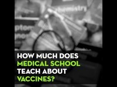 How much does Medical School teach about Vaccines? - YouTube