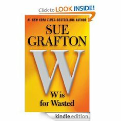 Amazon.com: W is for Wasted (Kinsey Millhone Mystery) eBook: Sue Grafton: Books