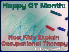 OT Month 2013 - How Kids Explain Occupational Therapy