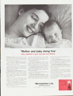 "Description: 1959 METROPOLITAN LIFE INSURANCE vintage magazine advertisement ""Mother and baby"" -- ""Mother and baby doing fine"" (Why childbirth is safer now than ever before) ... Metropolitan Life Insurance ... The Light That Never Fails -- Size: The dimensions of the full-page advertisement are approximately 10.5 inches x 13.5 inches (26.75 cm x 34.25 cm). Condition: This original vintage full-page advertisement is in Excellent Condition unless otherwise noted."