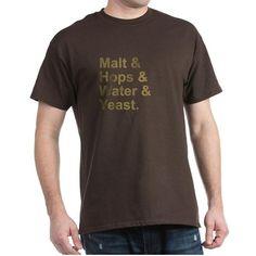 Malt, Hops, Water & Yeast T-Shirt on CafePress.com