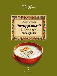 Inzuppiamoci! Se non è zuppa è pan bagnato (Damster Edizioni) www.loggione.it