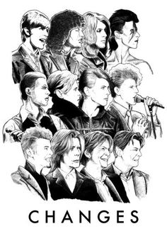 """David Bowie. And his many style changes throughout his time. He's been called a chameleon. He's not changing to fit into the background but instead to stand out so pretty much, Bowie is the """"anti-chameleon."""""""