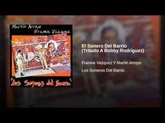 """""""El Sonero Del Barrio""""  - MARTIN ARROYO/FRANKIE VASQUEZ"""